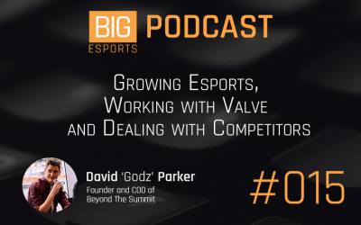 #015 – Growing Esports, Working with Valve and Dealing with Competitors. (With David Parker 'GoDz')