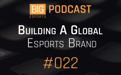 #022 – Building A Global Esports Brand