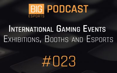 #023 – International Gaming Events, Exhibitions, Booths and Esports