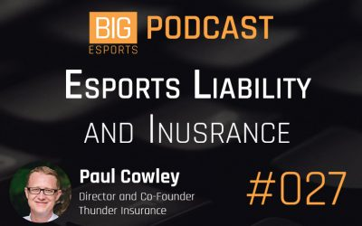 #027 – Esports Liability and Insurance