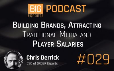 #029 – Building Brands, Attracting Traditional Media and Player Salaries