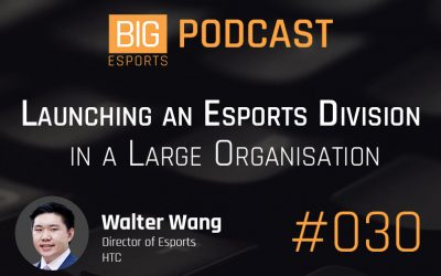 #030 – Launching an Esports Division in a Large Organisation