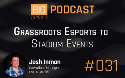 #031 – Grassroots Esports to Stadium Events