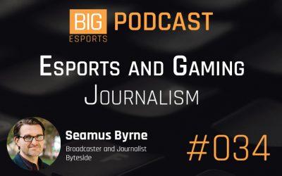 #034 – Esports and Gaming Journalism