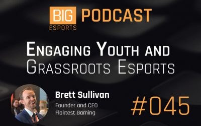 #045- Engaging Youth and Grassroot Esports