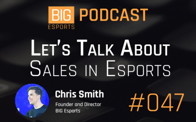 #047 – Let's Talk Sales in Esports