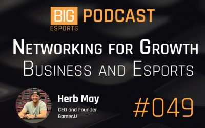 #049 – Networking for Growth, Business and Esports