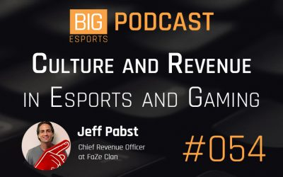 #054 – Culture and Revenue in Esports and Gaming with Jeff Pabst- CRO at FaZe Clan