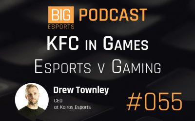 #055 – KFC in Games Esports v Gaming with Drew Townley – CEO at Kairos Esports