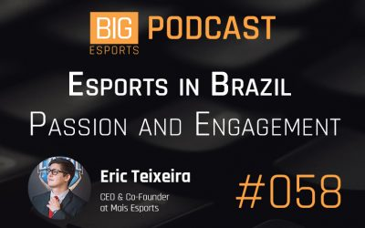 #058 – Esports in Brazil, Passion and Engagement with Eric Teixeira, CEO of Mais Esports