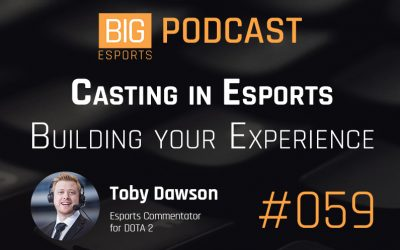 #059 – Casting in Esports Building your Experience with Toby 'TobiWan' Dawson – Esports Commentator for DOTA 2