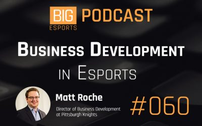 #060 – Business Development in Esports with Matt Roche from Pittsburgh Knights