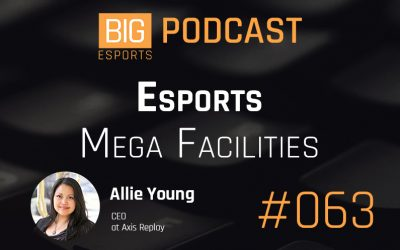 #063 – Esports Mega Facilities with Allie Young – CEO at Axis Replay