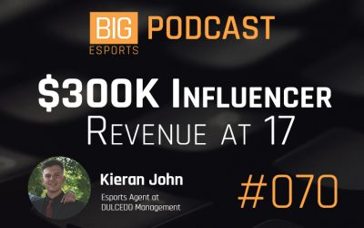 #070 – $300K Influencer Revenue at 17 with Kieran John – Esports Agent at DULCEDO Management