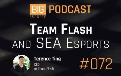 #072 – Team Flash and SEA Esports with Terrance Ting CEO at Team Flash