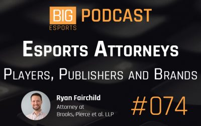 #074 – Esports Attorneys. Players, Publishers and Brands with Ryan Fairchild – Attorney