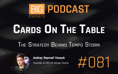 #081 – Cards On The Table – The Strategy Behind Tempo Storm – With Andrey Yanyuk – Founder & CEO of Tempo Storm
