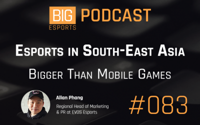 #083 – Esports in South-East Asia. Bigger Than Mobile Games – With Allan Phang – Regional Head of Marketing & PR at EVOS Esports
