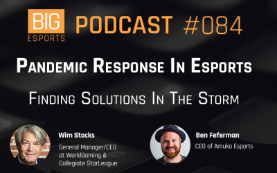 #084 – Pandemic Response In Esports. Finding Solutions In The Storm – With Wim Stocks & Ben Feferman