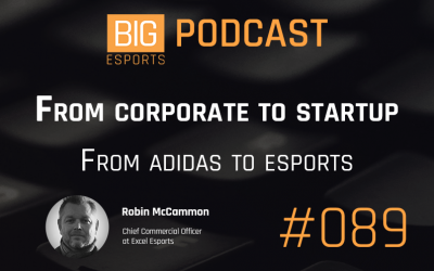 #89 – From corporate to startup. From adidas to esports – With Robin McCammon – Chief Commercial Officer at Excel Esports
