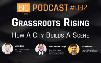 #92 – Grassroots Rising. How A City Builds A Scene – With Jake Zinn, Abdul Rasheed Yahaya & Sam Kulikov – Kansas City Esports Coalition